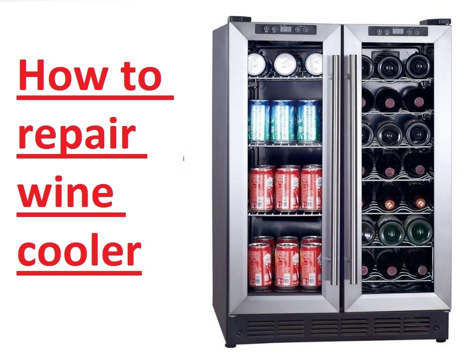 how to repair wine cooler